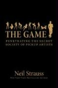 Omslag: The Game: Penetrating the Secret Society of Pickup Artists